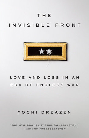 The Invisible Front by Yochi Dreazen