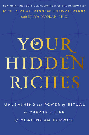 Your Hidden Riches by Janet Bray Attwood, Chris Attwood and Sylva Dvorak, Ph.D