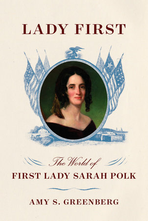 Lady First by Amy S. Greenberg