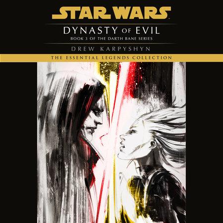 Dynasty of Evil: Star Wars Legends (Darth Bane) by Drew Karpyshyn