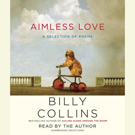 Aimless Love By Billy Collins 9780812982671 Penguinrandomhousecom Books