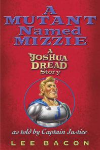 A Mutant Named Mizzie