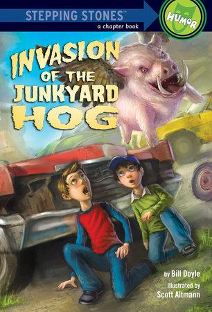 Invasion of the Junkyard Hog by Bill Doyle