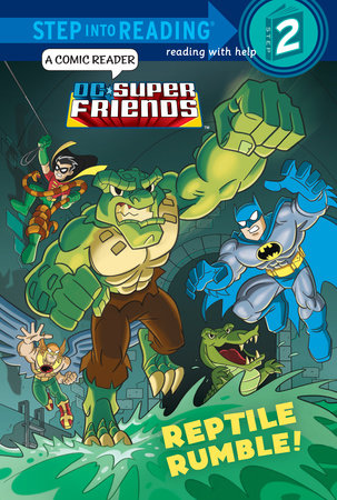 Reptile Rumble! (DC Super Friends) by Billy Wrecks