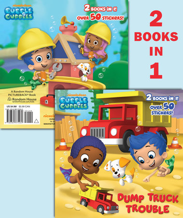 Dump Truck Trouble/Let's Build a Doghouse! (Bubble Guppies) by Mary Tillworth