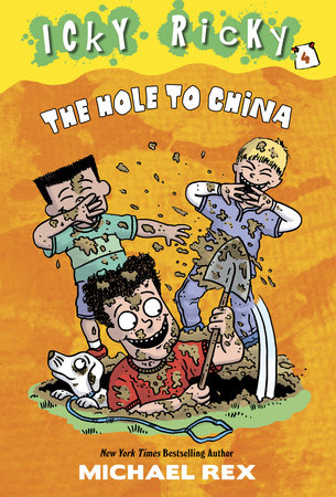 Icky Ricky #4: The Hole to China by Michael Rex