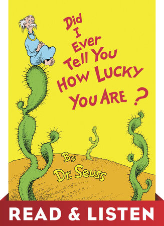 Did I Ever Tell You How Lucky You Are? Read & Listen Edition Cover