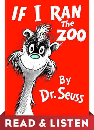 If I Ran the Zoo: Read & Listen Edition by Dr. Seuss