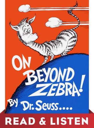 On Beyond Zebra! Read & Listen Edition by Dr. Seuss