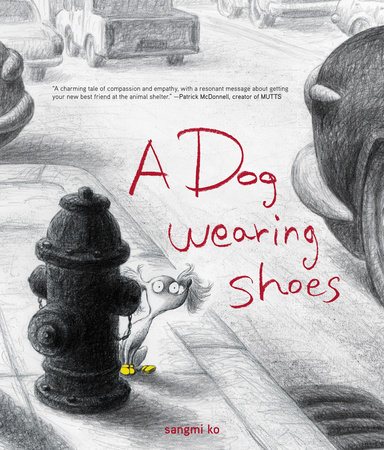 A Dog Wearing Shoes by Sangmi Ko