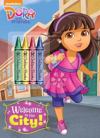 Welcome to the City! (Dora and Friends) by Golden Books