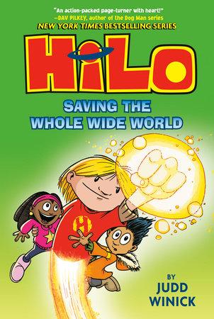 Hilo Book 2: Saving the Whole Wide World by Judd Winick |  PenguinRandomHouse com: Books