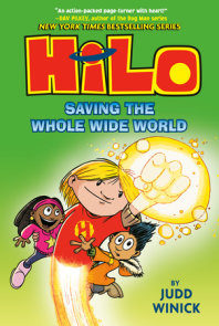 Hilo Book 2: Saving the Whole Wide World
