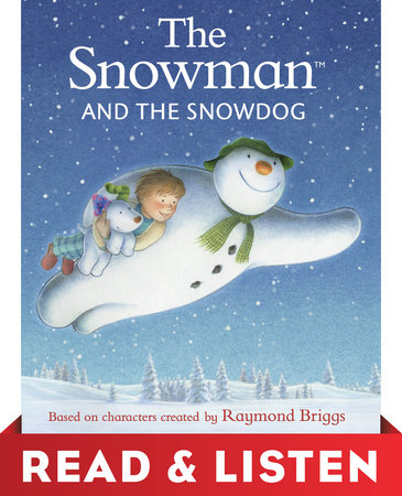 The Snowman and the Snowdog: Read & Listen Edition by Raymond Briggs
