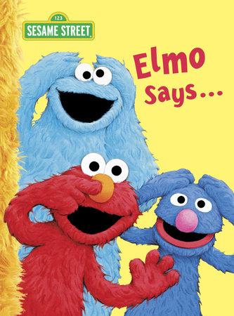 Elmo Says... (Sesame Street) by Sarah Albee
