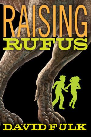 Raising Rufus by David Fulk