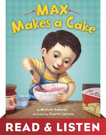 Max Makes a Cake: Read & Listen Edition by Michelle Edwards