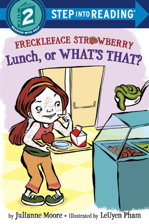 Freckleface Strawberry: Lunch, or What's That? by Julianne Moore