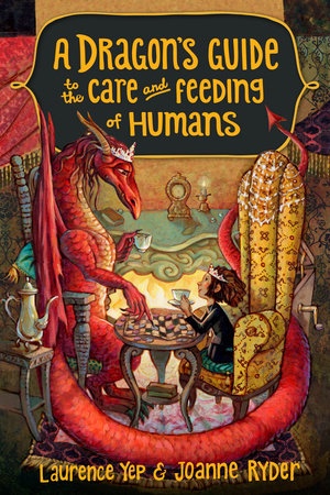 A Dragon's Guide to the Care and Feeding of Humans by Laurence Yep and Joanne Ryder