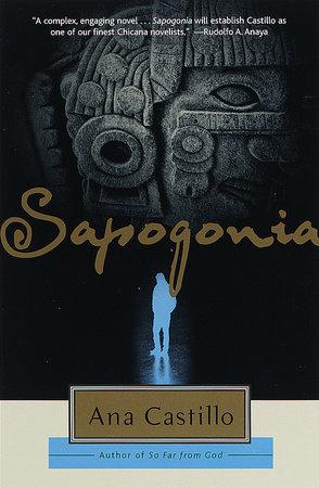 Sapogonia by Ana Castillo