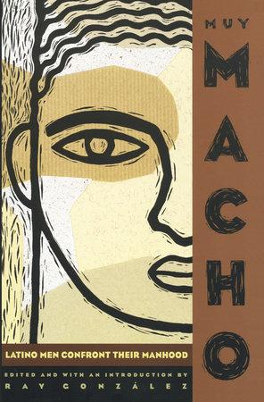 Muy Macho by Ray Gonzalez
