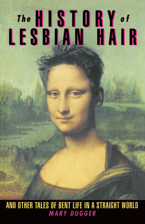 The History of Lesbian Hair by Mary Dugger