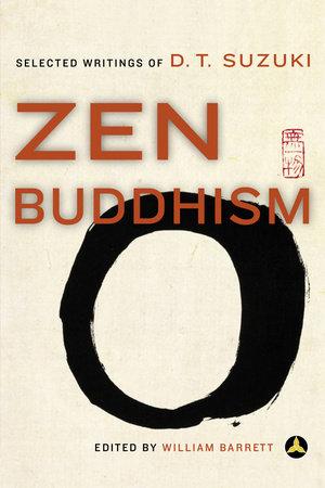 Zen Buddhism by Daisetz T. Suzuki and William Barrett