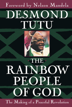 The Rainbow People of God by Desmond Tutu