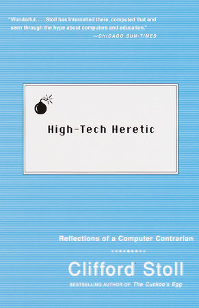 High-Tech Heretic by Clifford Stoll
