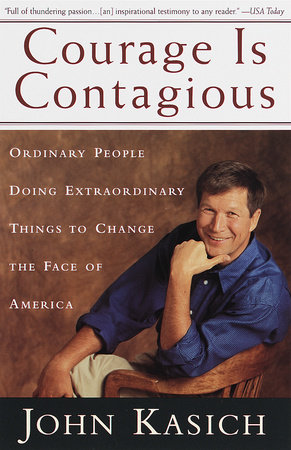 Courage Is Contagious by John Kasich
