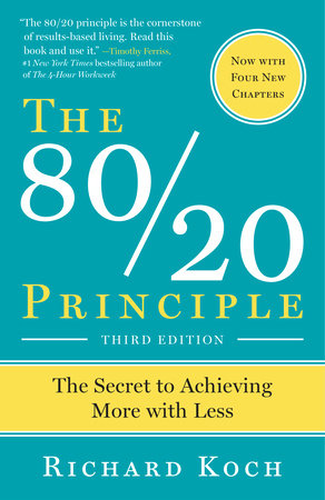 The 80/20 Principle, Expanded and Updated by Richard Koch