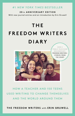The Freedom Writers Diary (20th Anniversary Edition) by The Freedom Writers and Erin Gruwell