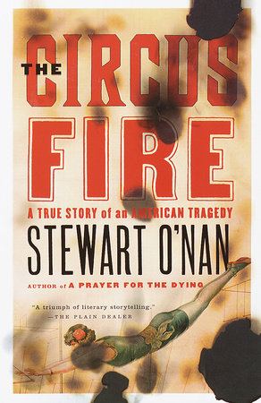 The Circus Fire by Stewart O'Nan