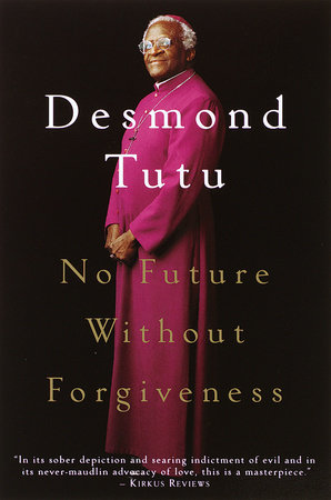 No Future Without Forgiveness by Desmond Tutu