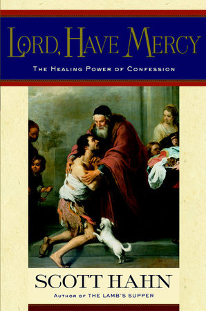 Lord, Have Mercy by Scott Hahn