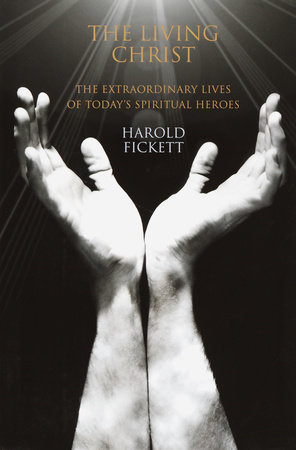 The Living Christ by Harold Fickett