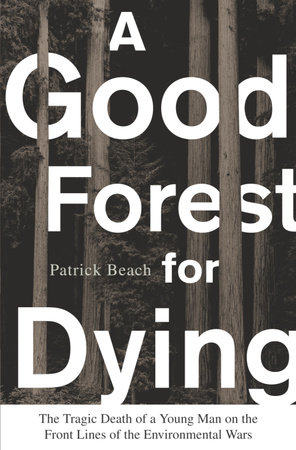 A Good Forest for Dying by Patrick Beach
