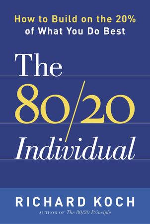 The 80/20 Individual by Richard Koch