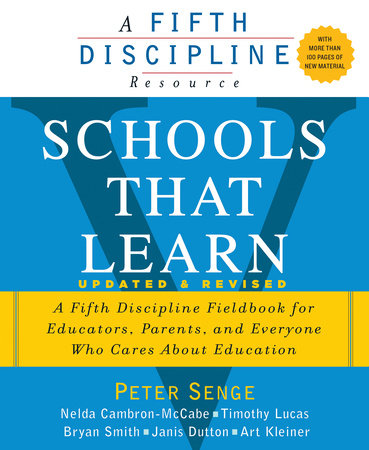Schools That Learn (Updated and Revised) by Peter M. Senge, Nelda Cambron-McCabe, Timothy Lucas, Bryan Smith and Janis Dutton