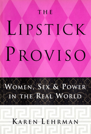 The Lipstick Proviso by Karen Lehrman