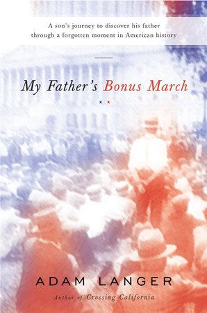 My Father's Bonus March by Adam Langer