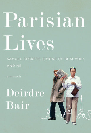 Parisian Lives by Deirdre Bair