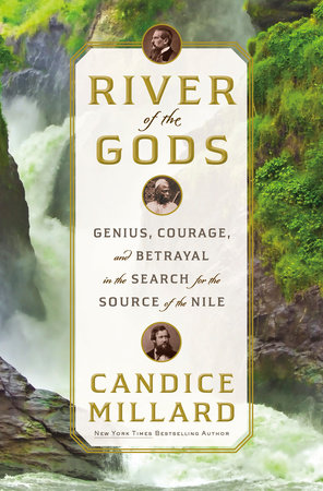 River of the Gods by Candice Millard