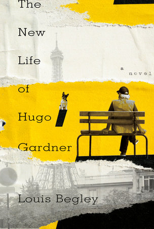 The New Life of Hugo Gardner by Louis Begley