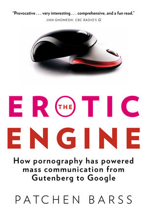 The Erotic Engine by Patchen Barss