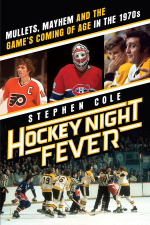 Hockey Night Fever by Stephen Cole