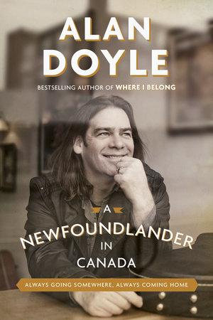 A Newfoundlander in Canada by Alan Doyle
