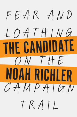 The Candidate by Noah Richler