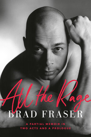 All the Rage by Brad Fraser