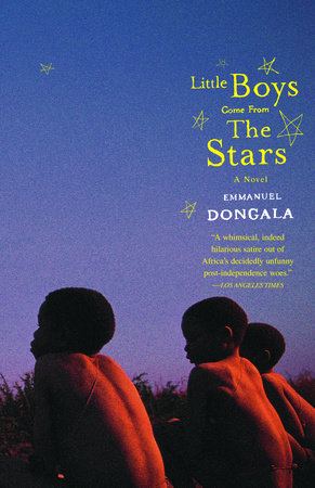 Little Boys Come from the Stars by Emmanuel Dongala